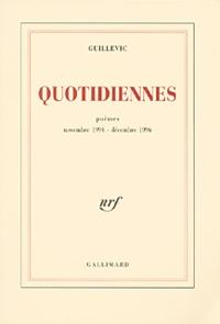Guillevic - Quotidiennes - Poèmes, novembre 1994 - décembre 1996.