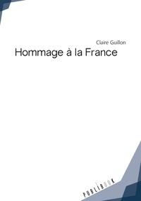 Guillon Claire - Hommage a la france.