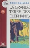 Guillot - La grande terre des éléphants.