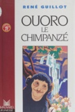 Guillot - Ouoro le chimpanzé.