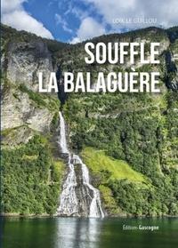 Guillou loik Le - Souffle la balguère.