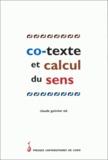 Guimier - Co-texte et calcul du sens - Actes de la table ronde tenue à Caen les 2 et 3 février 1996.