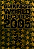 Guiness World Records Ltd - Guinness World Records 2005.