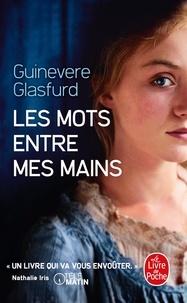 Guinevere Glasfurd - Les mots entre mes mains.