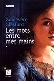 Guinevere Glasfurd - Les mots entre mes mains - Volume 1.
