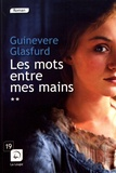 Guinevere Glasfurd - Les mots entre mes mains - Volume 2.