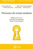 Guiomar Hautcoeur et Marie-Claire Thomine-Bichard - Naissance du roman moderne - Rabelais, Tiers Livre ; Cervantès, Don Quichotte ; Sterne, Tristram Shandy.