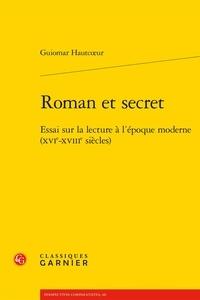 Roman et secret - Essai sur la lecture à lépoque moderne (XVIe-XVIIIe siècles).pdf