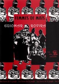 Guiomar Rovira - Femmes de maïs - Suivi de Compañeras sur le chemin de l'autonomie.