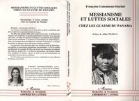 Guionneau-Sinclair - Messianisme et luttes sociales chez les Guaymi du Panama.