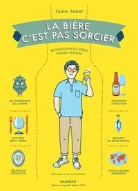 Guirec Aubert - La bière c'est pas sorcier.