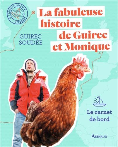 La fabuleuse histoire de Guirec et Monique. Le carnet de bord