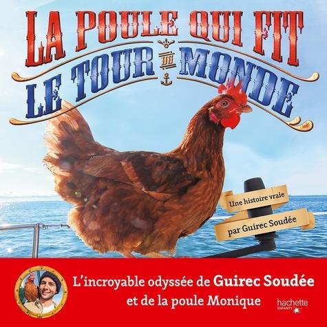 Guirec Soudée - La poule qui fit le tour du monde.