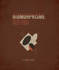 Guitemie Maldonado - Biomorphisme 1920-1950.