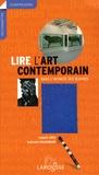 Guitemie Maldonado et Isabelle Ewig - Lire l'Art contemporain - Dans l'intimité des oeuvres.