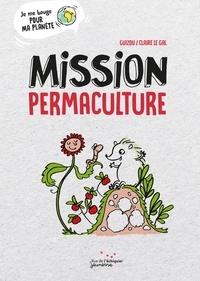 Guizou et Claire Le Gal - Mission permaculture.