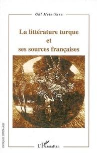 Gül Mete-Yuva - La littérature turque et ses sources françaises.