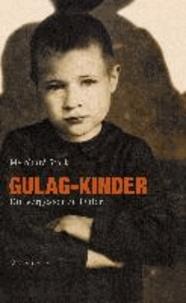 Gulag-Kinder - Die vergessenen Opfer.