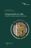Gülçin Erdi et Hervé Marchal - Citoyenneté en ville - L'épreuve des inégalités spatiales et des identités.