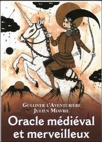 Gulliver L'Aventurière et Julien Miavril - Oracle médiéval et merveilleux.