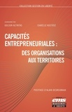 Gulsun Altintas et Isabelle Kustosz - Capacités entrepreneuriales : des organisations aux territoires.