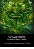Gulzar Joby - Wictorius du futur et les plantes qui parlent, épisode 5 - Où Wictorius se révèle moins malin que prévu.
