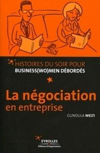 Gundula Welti - La négociation en entreprise.