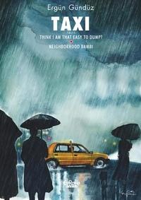 Gündüz Ergün - Taxi Tales 2. Think I Am That Easy to Dump?.