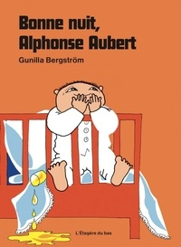 Gunilla Bergström - Bonne nuit, Alphonse Aubert.