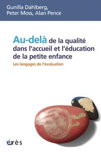 Gunilla Dahlberg et Peter Moss - Au-delà de la qualité dans l'accueil et l'éducation de la petite enfance - Les langages de l'évaluation.