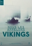 Gunnar Anderson - Nous les appelons Vikings.