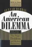 Gunnar Myrdal - An American Dilemma - Volume 1 : The Negro Problem and Modern Democracy.