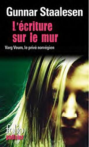 Gunnar Staalesen - L'écriture sur le mur - Une enquête de Varg Veum, le privé norvégien.