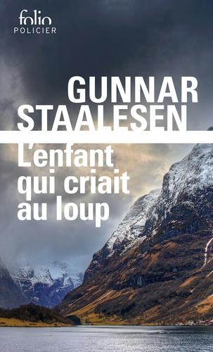 Gunnar Staalesen - L'enfant qui criait au loup - Une enquête de Varg Veum, le privé norvégien.