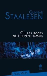 Gunnar Staalesen - Où les roses ne meurent jamais.