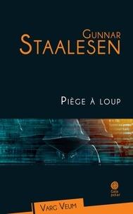 Gunnar Staalesen - Piège à loup.
