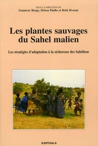 Gunnvor Berge et Drissa Diallo - Les plantes sauvages du Sahel malien - Les stratégies d'adaptation à la sécheresse des Sahéliens.