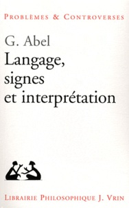 Günter Abel - Langage, signes et interprétation.
