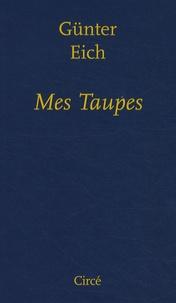 Günter Eich - Mes Taupes.