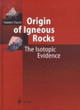 Günter Faure - Origin of Igneous Rocks. - The Isotopic Evidence.