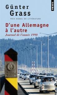 Günter Grass - D'une Allemagne à l'autre - Journal de l'année 1990.