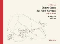 Günter Grass: Das Milch-Märchen - Frühe Werbearbeiten.
