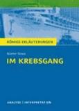 Günter Grass - Im Krebsgang von Günter Grass. - Textanalyse und Interpretation mit ausführlicher Inhaltsangabe und Abituraufgaben mit Lösungen.
