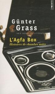 Günter Grass - L'Agfa box - Histoires de chambre noire.