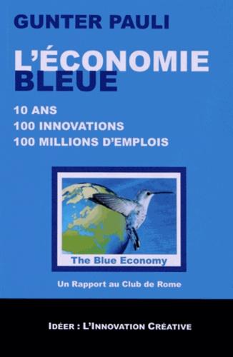 Gunter Pauli - L'économie bleue - 10 ans, 100 innovations, 100 millions d'emplois.