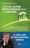 Gunter Pauli - Soyons aussi intelligents que la nature ! - 12 tendances révolutionnaires pour sauver notre consommation... et notre planète !.