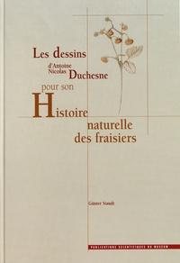 Günter Staudt - Les dessins d'Antoine Nicolas Duchesne pour son Histoire naturelle des fraisiers.