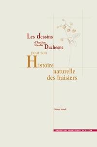 Livres audio français téléchargeables gratuitement Les dessins d'Antoine Nicolas Duchesne pour son Histoire naturelle des fraisiers iBook CHM