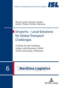 Günter Warsewa et Karsten Seidel - Dryports – Local Solutions for Global Transport Challenges - A study by the Institute Labour and Economy (IAW) of the University of Bremen.
