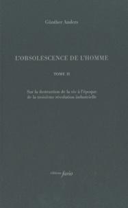 Deedr.fr L'obsolescence de l'homme - Tome 2, Sur la destruction de la vie à l'époque de la troisième révolution industrielle Image